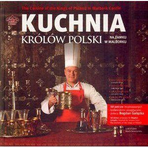 """The Cuisine of the Kings of Poland in Malbork Castle"" by Bogdan Gałązka"