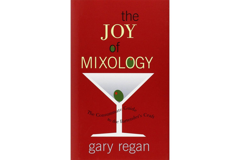 The Joy of Mixology Book by Gary (Gaz) Regan