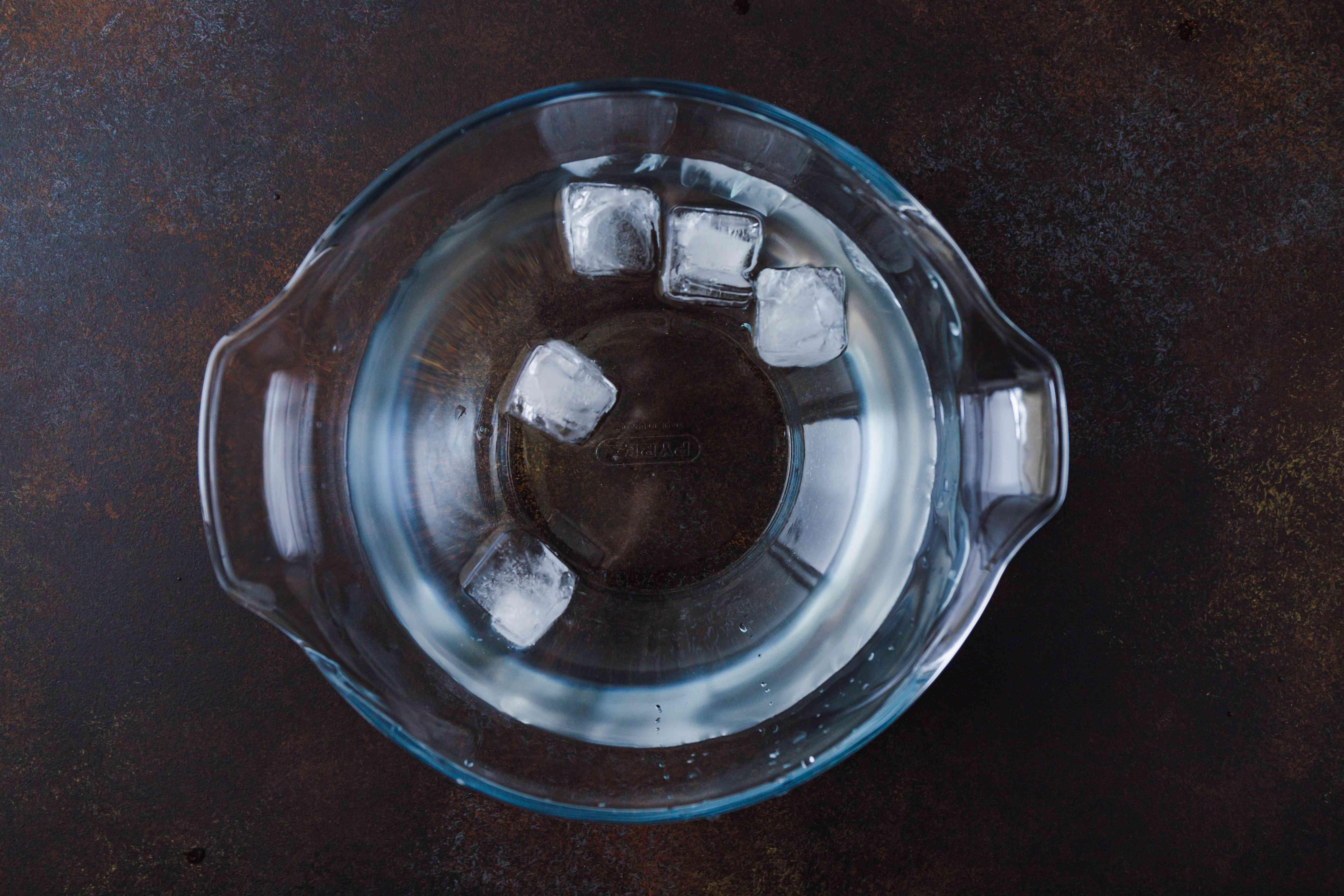 Prepare bowl of ice water