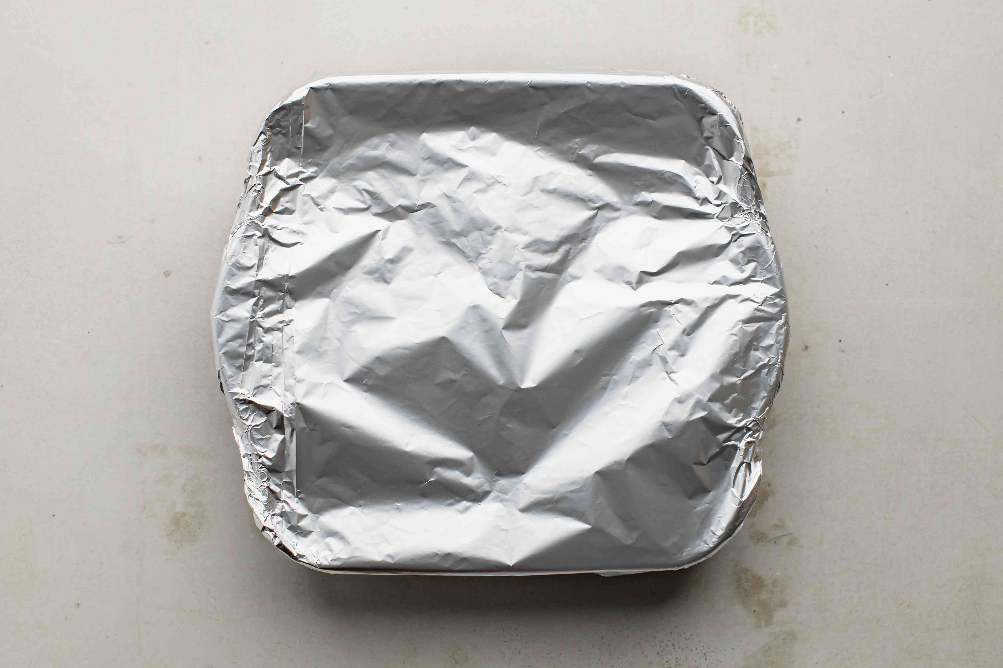 Cover tightly with foil