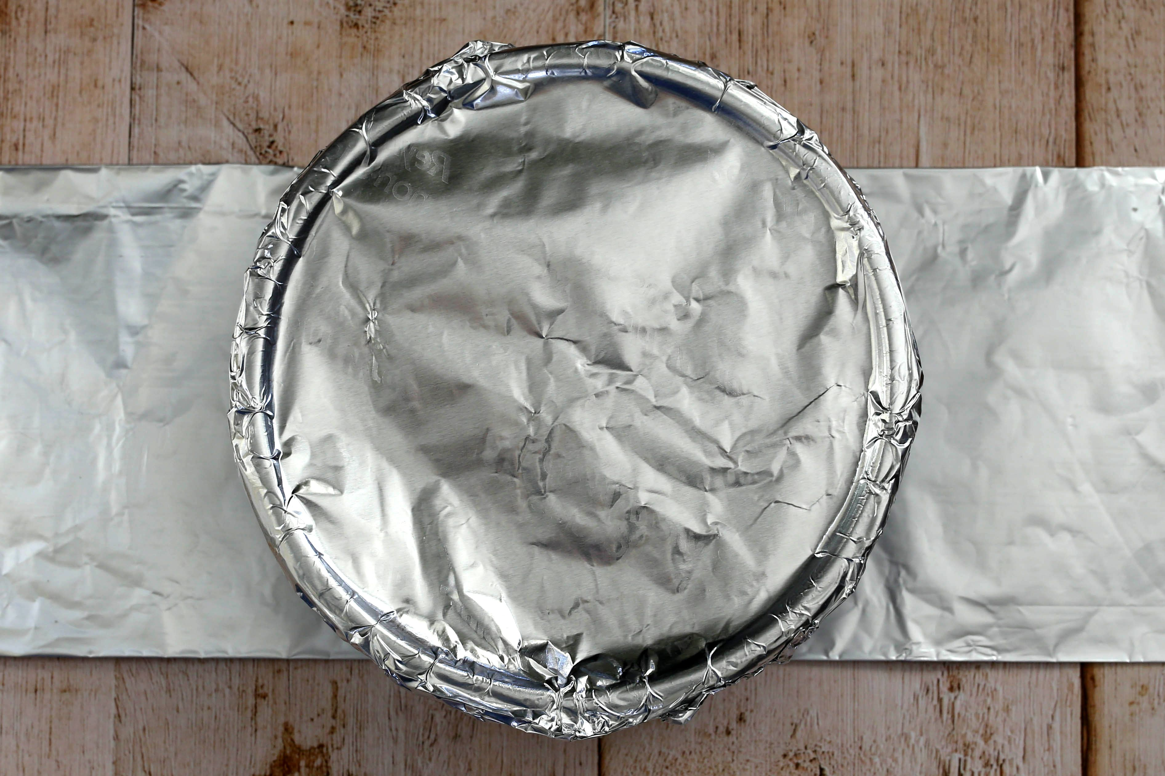 Cover the pan tightly with foil.