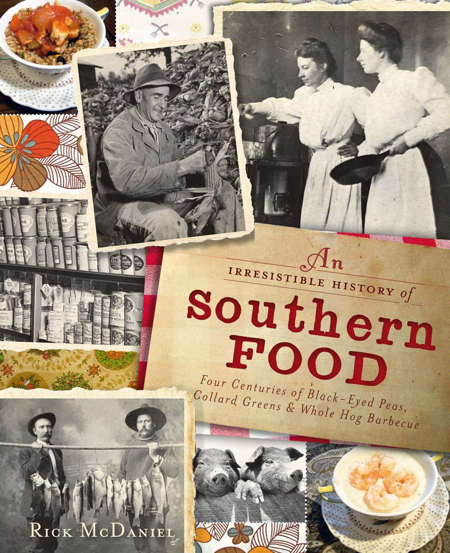 Irresistible History of Southern Food cookbook
